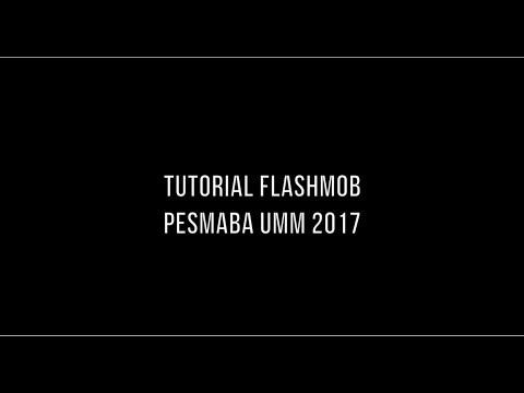 Tutuorial Flashmob Pesmaba UMM 2017