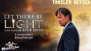Let There Be Light (2017)- Trailer Review