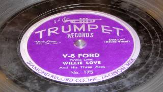 V-8 Ford - Willie Love And His Three Aces (Trumpet)