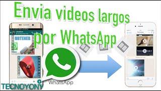 ¿Cómo enviar vídeos largos por WhatsApp sin cortarlos? Envia videos completos Android