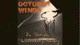 Running Away -October Winds