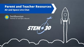 Air and Space Live Chat: Parent and Teacher Resources