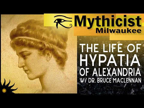 The Life of Hypatia of Alexandria w/ Dr. Bruce MacLennan