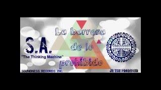 La Barrera De Lo Prohibido S.A. THE THINKING MACHINE (JS THE PRODUCER) SOUNDNESS RECORDS INC.