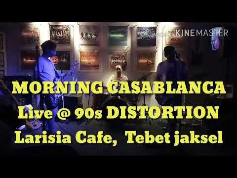 Morning casablanca - live @90s distortion (medley klip)