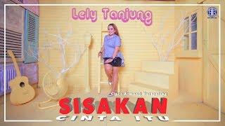 SISAKAN CINTA ITU (Official Music Video) - Lely Tanjung