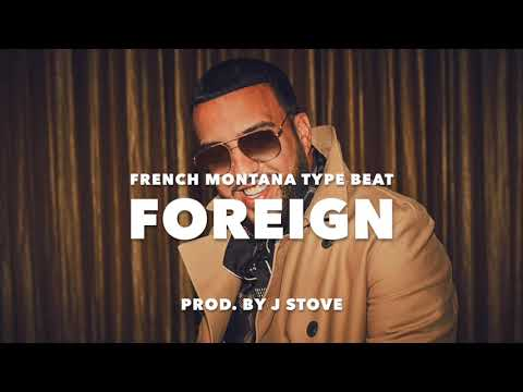 """French Montana Type Beat-""""Foreign"""" [Prod. By J Stove]"""