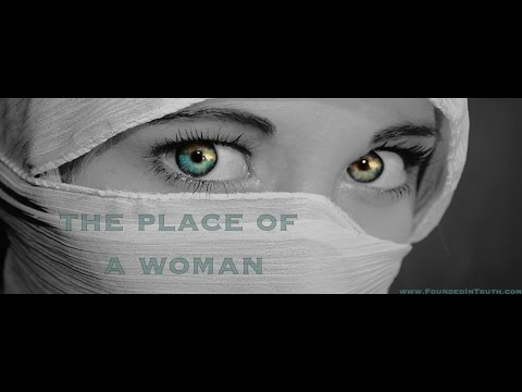 The Woman's Place- In the ancient world and in scripture.  Matthew Vander Els