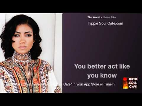 Jhene Aiko   The Worst (Lyrics)