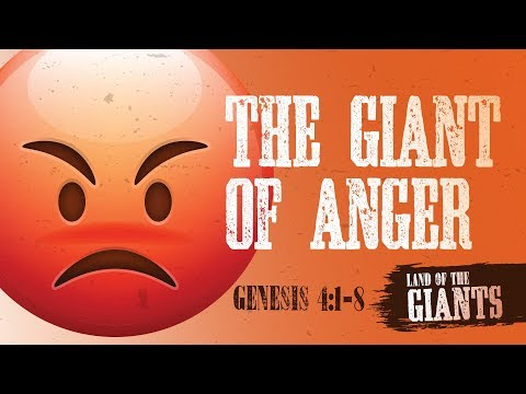 The Giant Of Anger - Genesis 4:1-8