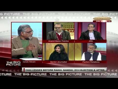 The Big Picture - Challenges before Rahul Gandhi: 2014 Lok Sabha elections and after