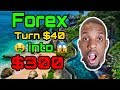 Forex Trading  TURN $40 INTO $300 😱  Forex Trading For ...