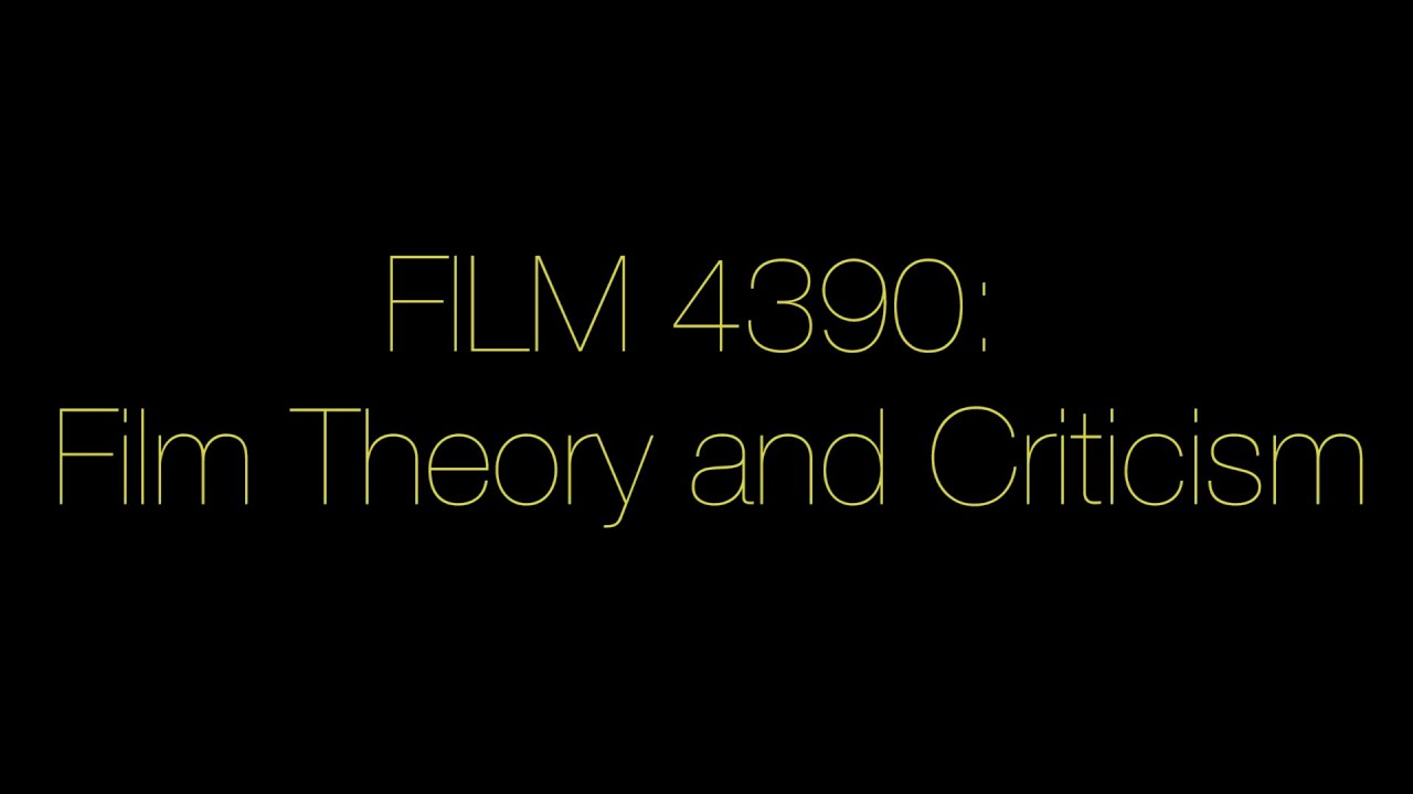 Film 4390 Film Theory And Criticism Utep Comm Youtube