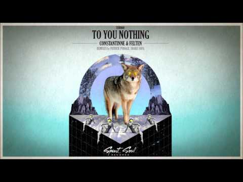 Constantinne & Felten - To You Nothing (Original Mix)
