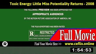 Watch: Toxic Energy: Little Miss Potentiality Returns (2008) Full Movie Online