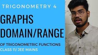 TRIGONOMETRY 4- GRAPHS, DOMAIN AND RANGE OF TRIGONOMETRIC FUNCTIONS CLASS 11/ JEE MAINS