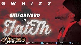 G Whizz - Forward In Faith ▶TJ Records ▶Dancehall ▶Reggae 2016
