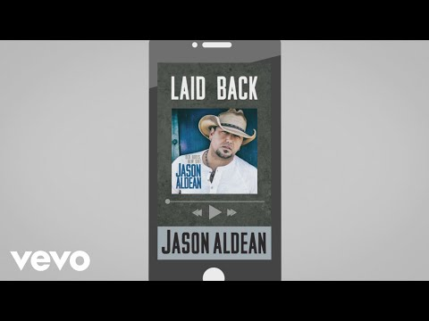 Jason Aldean - Laid Back (Audio)