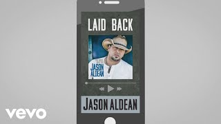 Watch Jason Aldean Laid Back video