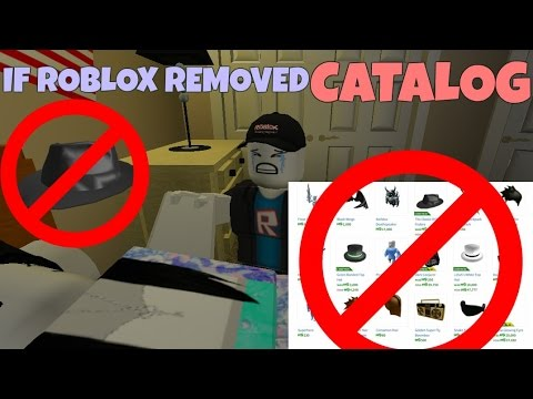 If ROBLOX Removed The Catalog