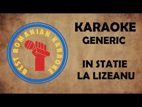KARAOKE: GENERIC IN STATIE LA LIZEANU VERSURI NEGATIV