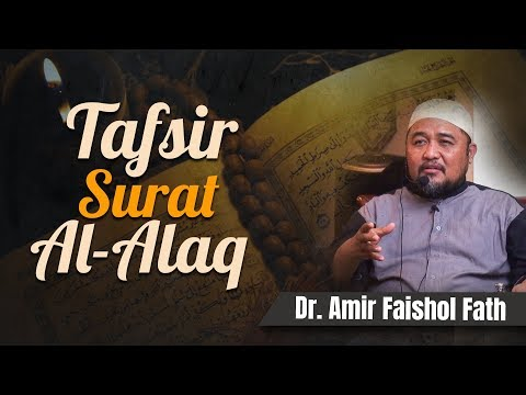 Dr. Amir Faishol Fath - Tafsir Surat Al-Alaq