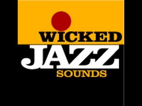Wicked Jazz Sounds - An Introduction