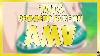 [TUTORIEL] Comment Faire Un AMV