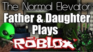 Father & Daugther Plays: ROBLOX - The Normal Elevator (PC)