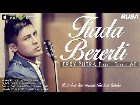 Erry Putra Feat. Daus AF - Tiada Bererti [Official Lyrics Video]