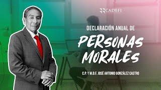 Cadefi - Declaración Anual de Personas Morales - 8 de Marzo 2021