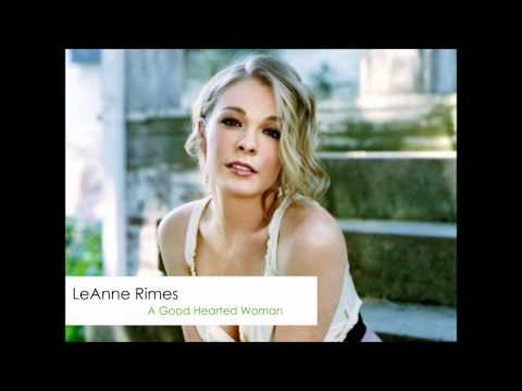 LeAnn Rimes - A Good Hearted Woman