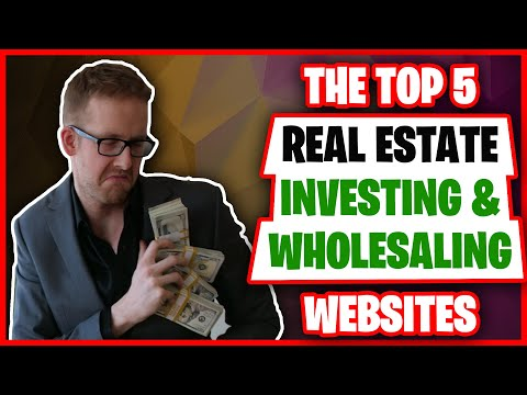 The Top 5 Real Estate Investing & Wholesaling Websites
