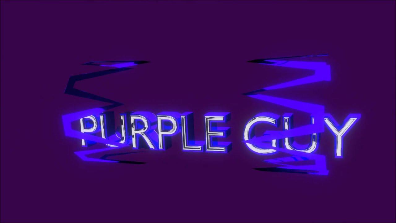 Intro Para Purple Guy Youtube
