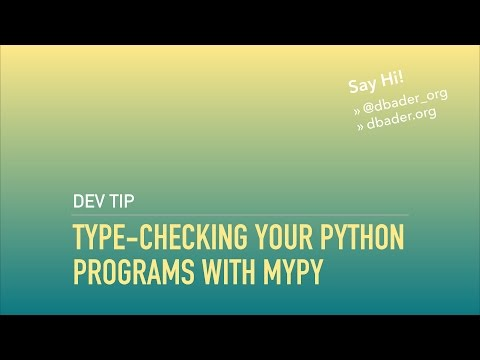 Type-Checking Python Programs With Type Hints and mypy