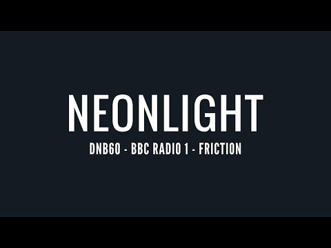 Neonlight - DNB60 | Friction (07-25-2017)