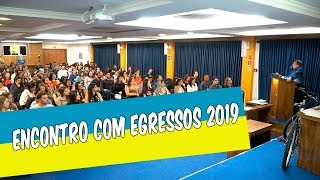 REALIZADO NO UNIFOR-MG ENCONTRO COM EGRESSOS 2019