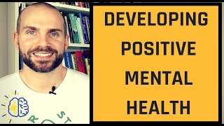 Developing Positive Mental Health - Top Tips On How To Develop Positive Mental Health #GetPsyched
