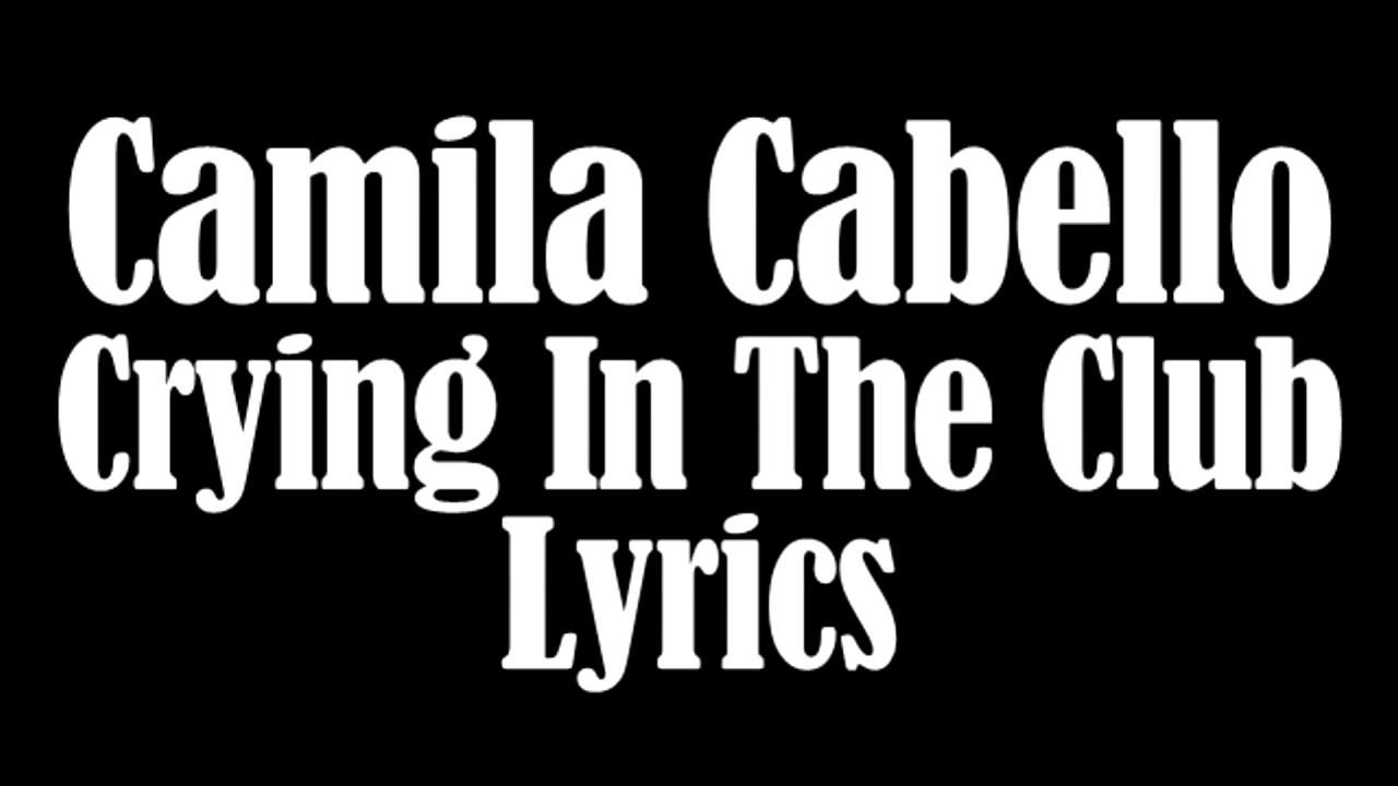 Camila cabello crying lyrics
