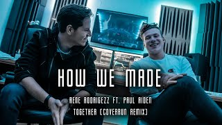 How We Made: Rene Rodrigezz - Together (Coverrun Remix) | In The Studio with Coverrun