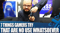 7 Nonsense Things Gamers Try That Are No Use Whatsoever