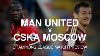 Manchester United v CSKA Moscow - Champions League Match Preview