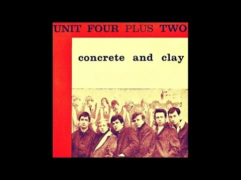 Unit Four Plus Two - Concrete And Clay - #HIGH QUALITY SOUND 1965