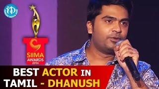 Gambar cover Dhanush - Best Actor In Tamil - Mariyan Movie - SIIMA 2014