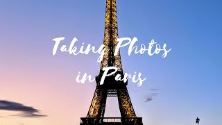 Taking Photos in Paris