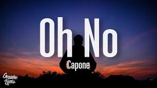 Capone - Oh No (tiktok song) oh no oh no oh no no no