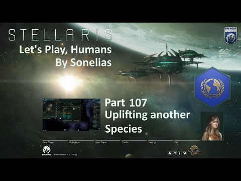 Let's Play: Stellaris - Humans - Part 107 - uplifting another species