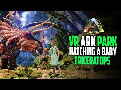 Hatching A Baby Trike In Ark Park! VR Ark Survival Evolved Park Simulator!