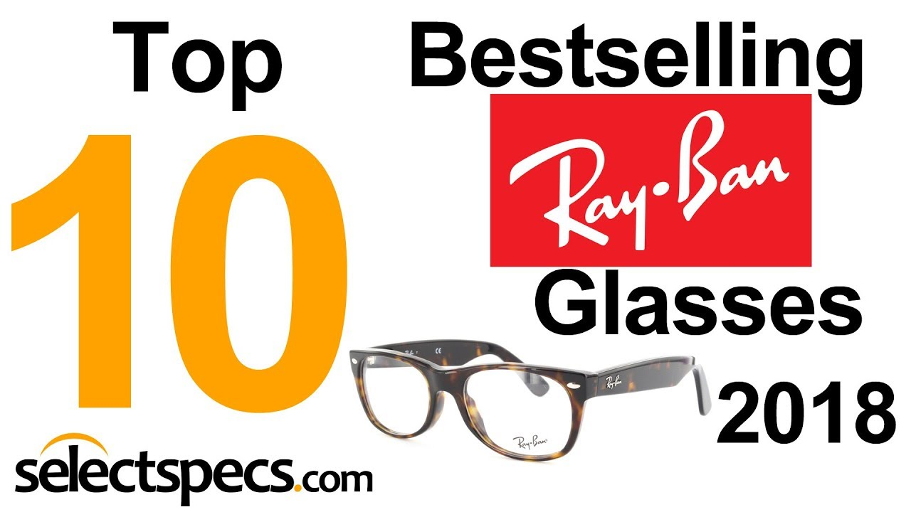 9246a18e94a4 Top 10 Bestselling Ray Ban Glasses 2018 - With Selectspecs.com - YouTube