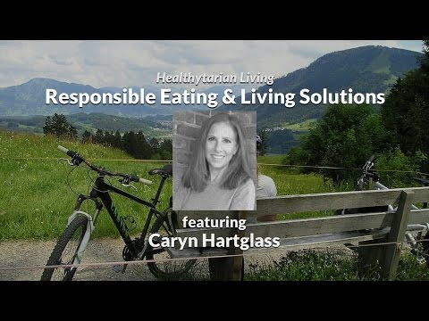 Exploring Responsible Eating & Living Solutions